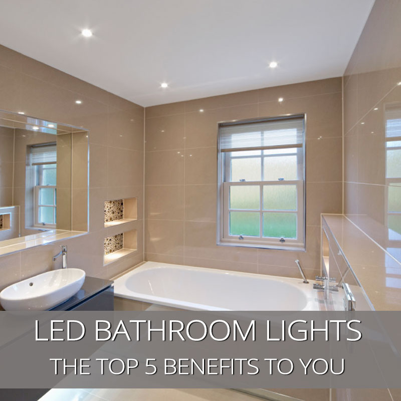 Top 5 Benefits Of Led Bathroom Lights - Latest News, LED Lighting ...