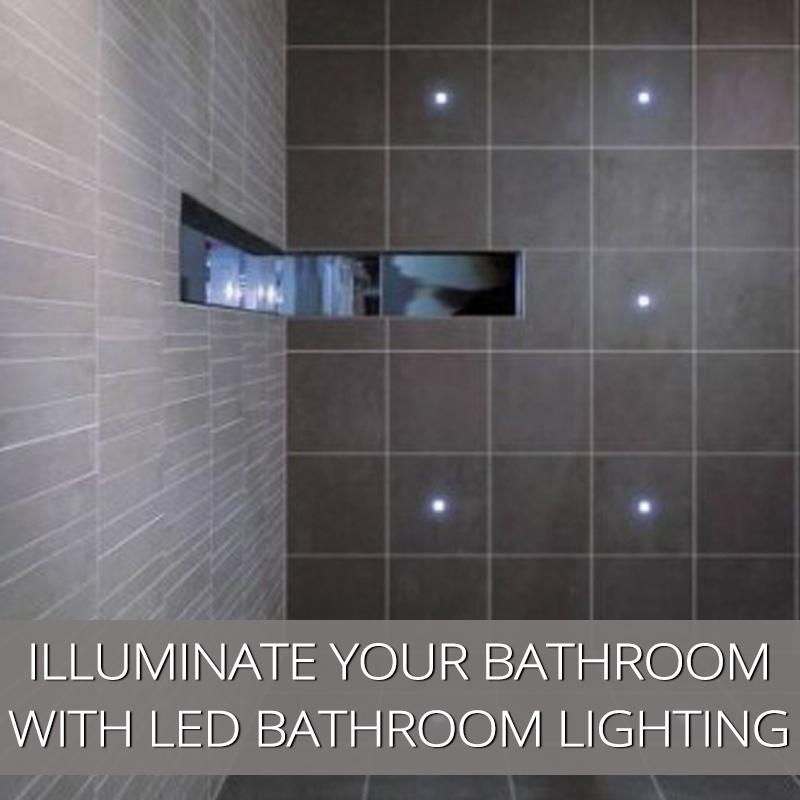 Illuminate The Darkest Bathroom With LED Bathroom Lighting