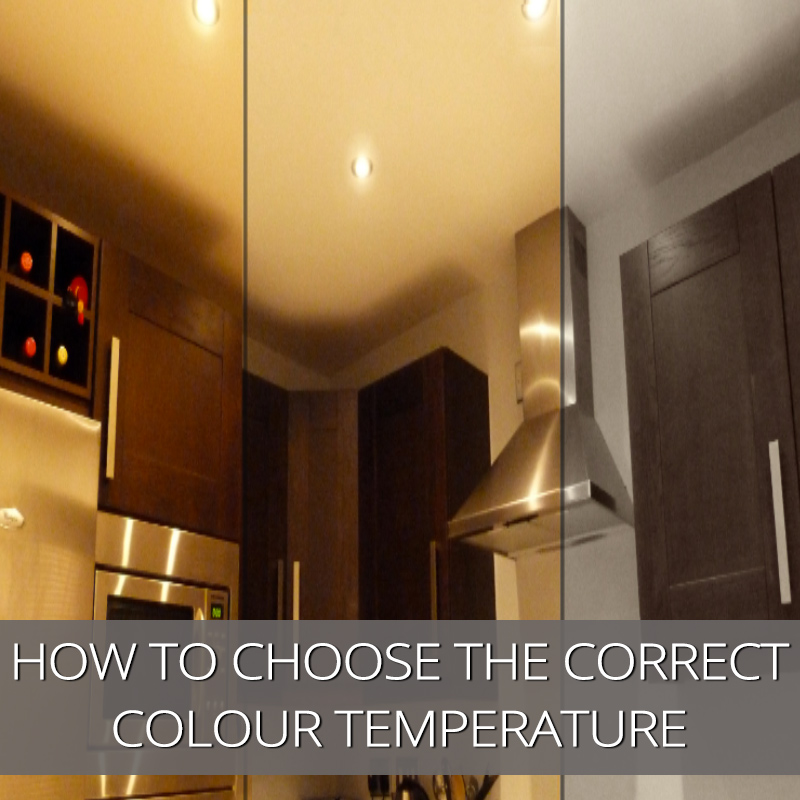 How to choose the correct colour temperature